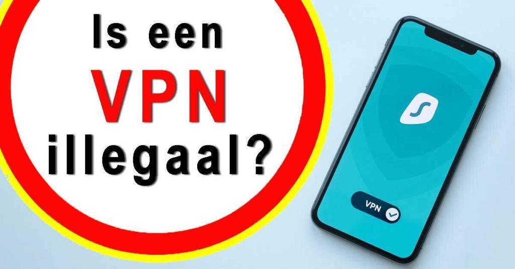 Is een VPN illegaal