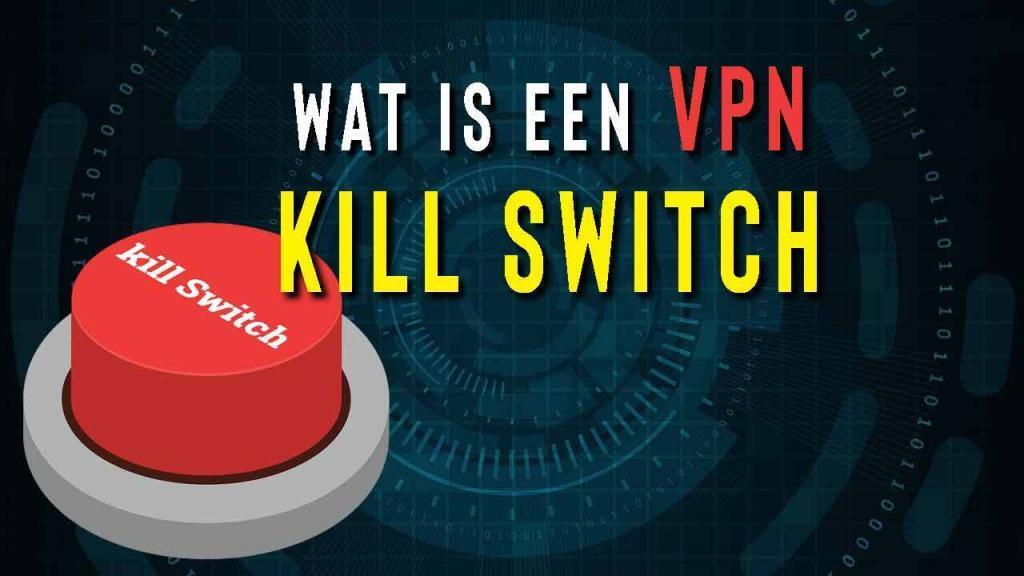 Wat is VPN kill switch